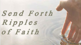 Send Forth Ripples of Faith
